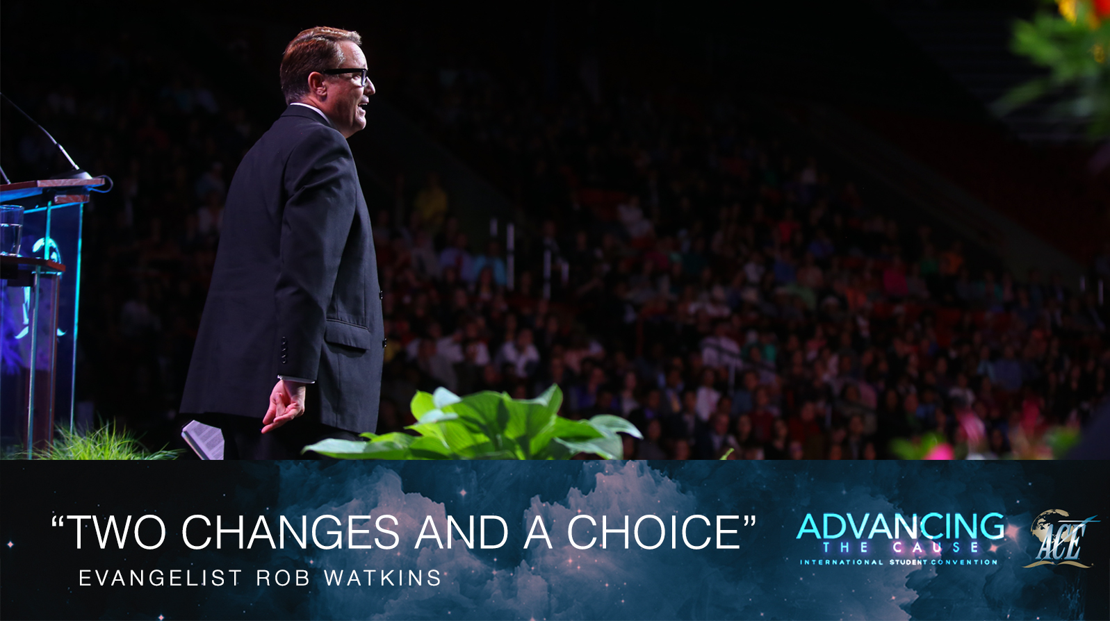 "Sermon by Evangelist Rob Watkins ""Two Changes and a Choice"" - ISC 2018"